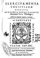 Exercitamenta christianae pietatis. Auctore D. Petro Canisio Societatis Iesu theologo; ..