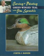 Carving and Painting a Green-Winged Teal with Jim Sprankle