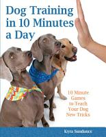 Dog Training in 10 Minutes a Day PDF