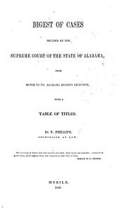 Digest of cases decided by the Supreme Court of the State of Alabama, from Minor to VII. Alabama Reports inclusive