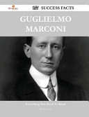 Guglielmo Marconi 157 Success Facts   Everything You Need to Know about Guglielmo Marconi PDF
