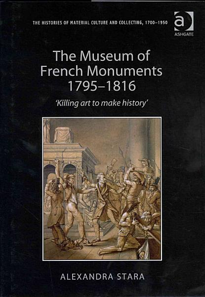 Download The Museum of French Monuments 1795 1816 Book