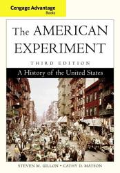 Cengage Advantage Books The American Experiment A History Of The United States Book PDF