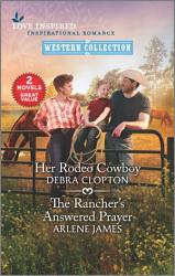 Her Rodeo Cowboy The Rancher S Answered Prayer Book PDF