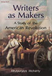 Writers as Markrs : A Study of the American Revolution