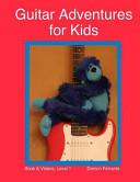 Guitar Adventures for Kids  Level 1 PDF