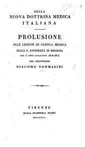Della nuova dottrina medica italiana. Prolusione alle lezioni di clinica medica nella P. Università di Bologna, ... 1816-1817