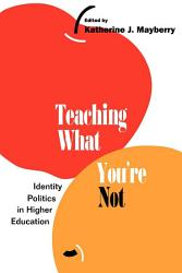 Teaching What You Re Not Book PDF