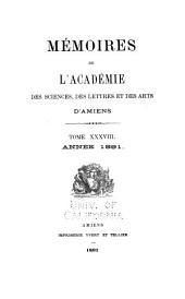 Mémoires de l'Académie des sciences, des lettres et des arts d'Amiens: Volume38