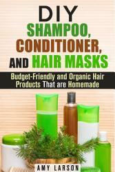 DIY Shampoo  Conditioner  and Hair Masks  Budget Friendly     PDF