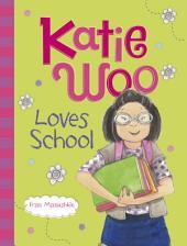 Katie Woo: Katie Woo Loves School