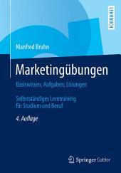 Marketingübungen: Basiswissen, Aufgaben, Lösungen. Selbstständiges Lerntraining für Studium und Beruf, Ausgabe 4