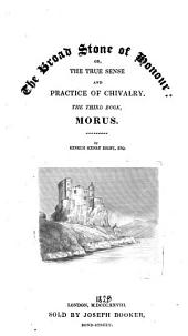 The Broad Stone of Honour; Or, the True Sense and Practice of Chivalry: Morus