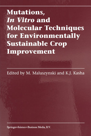 Mutations  In Vitro and Molecular Techniques for Environmentally Sustainable Crop Improvement