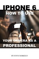 iPhone 6  How to Use Your Camera As a Professional PDF