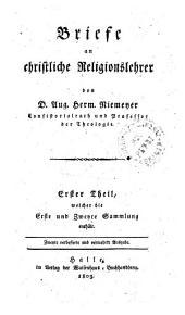 Briefe an christliche Religionslehrer: welcher die Erste und Zweyte Sammlung enthält. Erster Theil, Band 1
