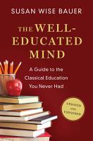 The Well Educated Mind  A Guide to the Classical Education You Never Had  Updated and Expanded  PDF