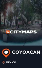 City Maps Coyoacan Mexico