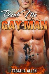Paint Me Gay Man: Straight Men Turned Gay Erotica