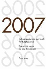 Schweizerisches Jahrbuch f  r Kirchenrecht Annuaire suisse de droit eccl  sial  Band 12  2007  PDF