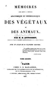 Mémoires pour servir à l'histoire anatomique et physiologique des végétaux et des animaux: Volume2
