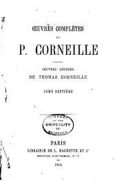 Œuvres complètes de P. Corneille: Œuvres choisies de Thomas Corneille, Volume7