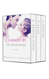 Claimed by the Billionaire Trilogy Boxed Set