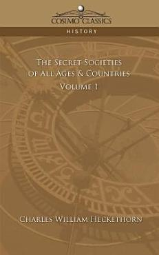 The Secret Societies of All Ages   Countries   Volume 1 PDF