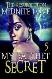 My Ratchet Secret 5: The Resurrection