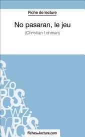 No pasarán, le jeu de Christian Lehmann (Fiche de lecture): Analyse complète de l'oeuvre