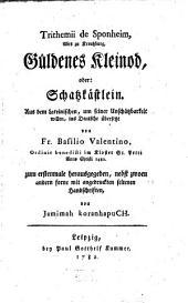 Trithemii de Sponheim, Abts zu Kreutzburg, Güldenes Kleinod, oder: Schatzkästlein