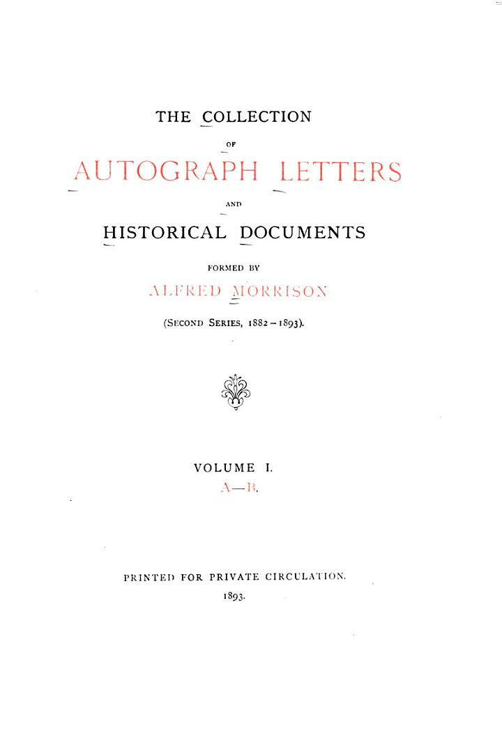Catalogue of the Collection of Autograph Letters and Historica Documents Formed ...