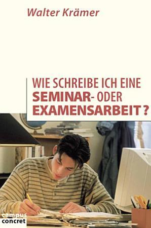 Wie schreibe ich eine Seminar  oder Examensarbeit  PDF