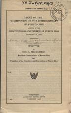 Text of the Constitution of the Commonwealth of Puerto Rico   submitted by Hon  A Fernos Isern    PDF