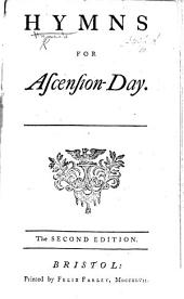 Hymns for Ascension-Day. The second edition. [By Charles J. Wesley.]