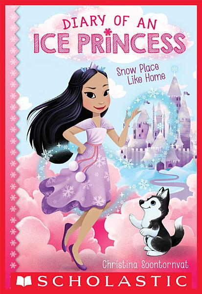 Download Snow Place Like Home  Diary of an Ice Princess  1  Book