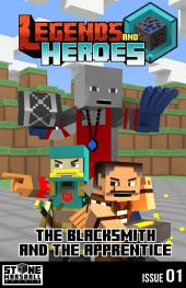 Diary of a Minecraft Blacksmith - The Blacksmith and The Apprentice: Legends & Heroes Issue 1
