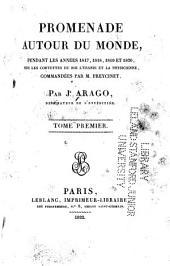 Promenade autour du monde pendant les années 1817, 1818, 1819 et 1820, sur les corvettes du roi l'Uranie et la Physicienne: Volume1