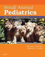 Small Animal Pediatrics - E-Book