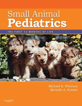 Small Animal Pediatrics   E Book PDF