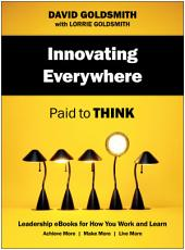 Innovating Everywhere: Paid to Think