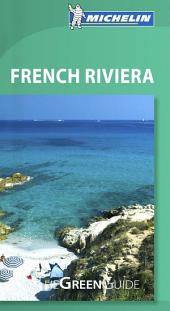Michelin Green Guide French Riviera: Edition 8