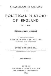 A Handbook in Outline of the Political History of England to 1894: Chronologically Arranged
