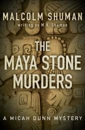 The Maya Stone Murders
