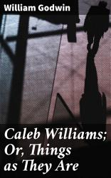 Caleb Williams  Or  Things as They Are PDF