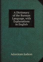 A Dictionary of the Burman Language, with Explanations in English