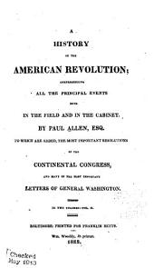 A History of the American Revolution; Comprehending All the Principal Events Both in the Field and in the Cabinet: Volume 2