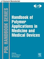 Handbook of Polymer Applications in Medicine and Medical Devices: 4. Polymeric Biomaterials