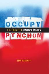 Occupy Pynchon: Politics after Gravity's Rainbow