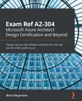 Exam Ref AZ 304 Microsoft Azure Architect Design Certification and Beyond PDF